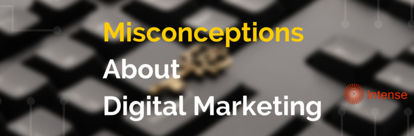 MisconceptionsonDigital Marketing