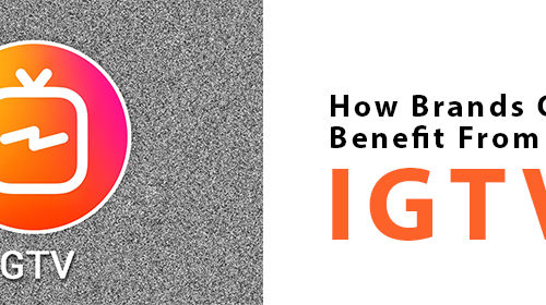 How Brands Can Benefit From IGTV